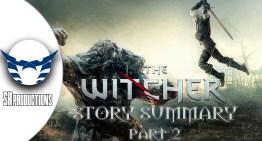 ملخص قصة The Witcher : الجزء الثاني