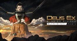 الكشف عن موعد اصدار اضافة A Criminal Past الخاصة بـDeus Ex Mankind