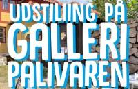 Udstilling på Galleri Palivaren