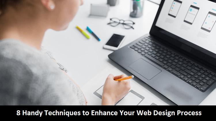 Handy Techniques to Enhance Your Web Design Process