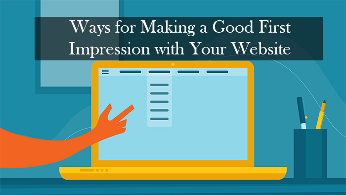 Different Ways for Making a Good First Impression with Your Website
