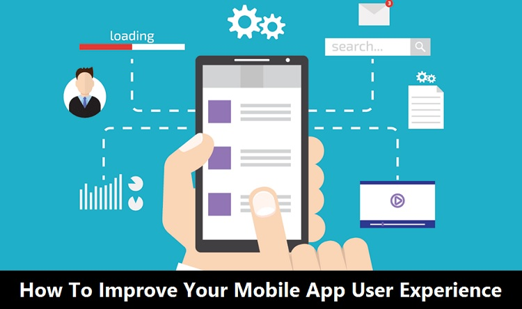Improve Your Mobile App User Experience