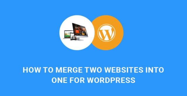 merge two websites into one WordPress site
