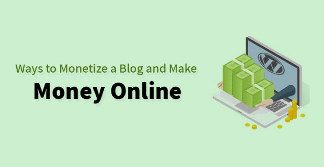 Ways to Monetize a Blog and Make Money Online