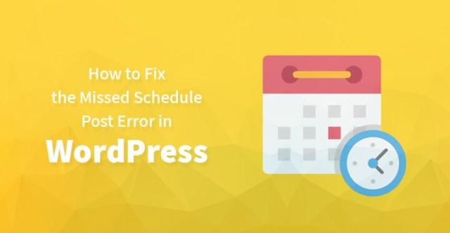Fix the Missed Schedule Post Error in WordPress