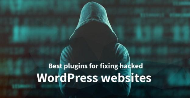 Best plugins for fixing hacked WordPress websites