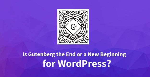 Is Gutenberg the End or a New Beginning for WordPress