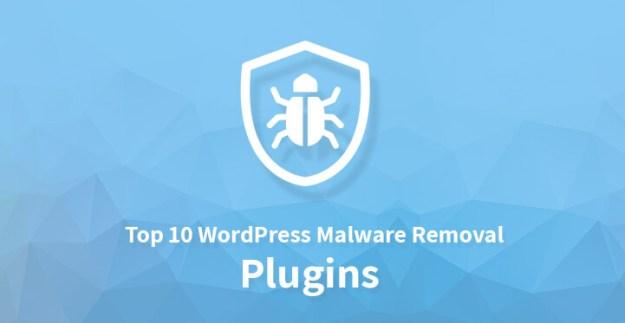 Top 10 WordPress Malware Removal Plugins