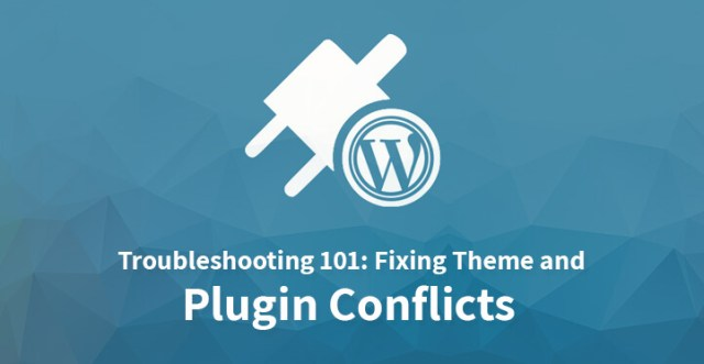 Troubleshooting 101 Fixing Theme and Plugin Conflicts