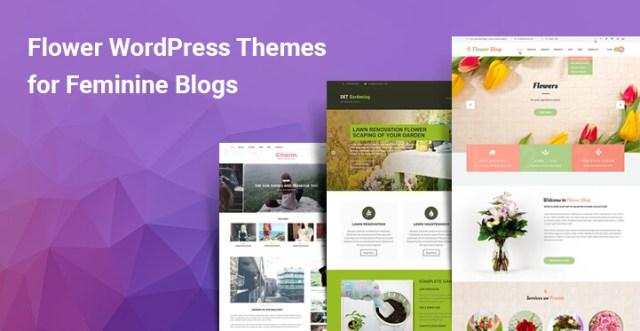 10 Best Flower WordPress Themes for Feminine Blogs