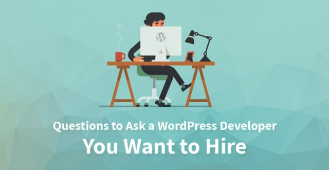 Questions to Ask a WordPress Developer You Want to Hire