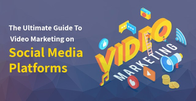 The Ultimate Guide To Video Marketing on Social Media Platforms