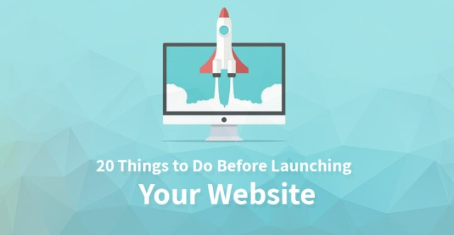 20 Things to Do Before Launching Your Website