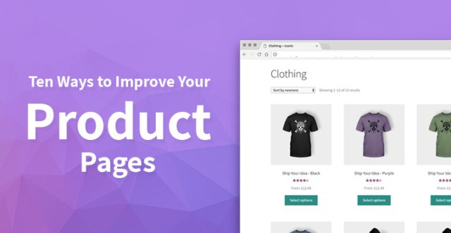 Ten Ways to Improve Your Product Pages