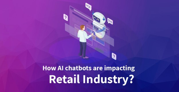 How AI chatbots are impacting retail industry