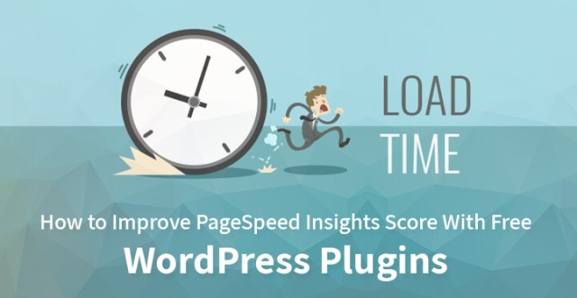 How to Improve PageSpeed Insights Score With Free WordPress Plugins