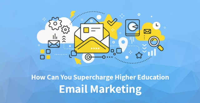 supercharge higher education email marketing