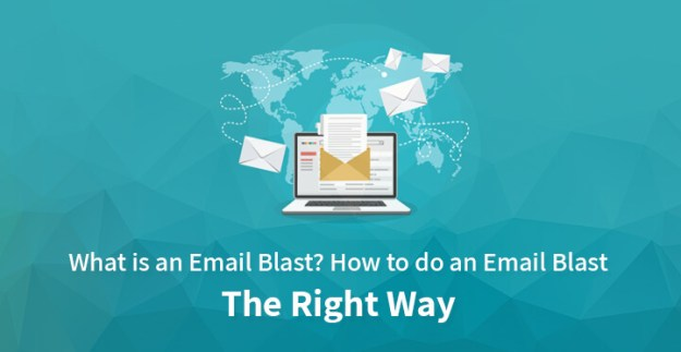 What is an Email Blast How to do an Email Blast The Right Way