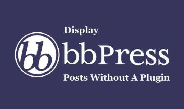 BBpress Posts Without A Plugin