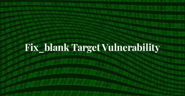 Fix_blank Target Vulnerability