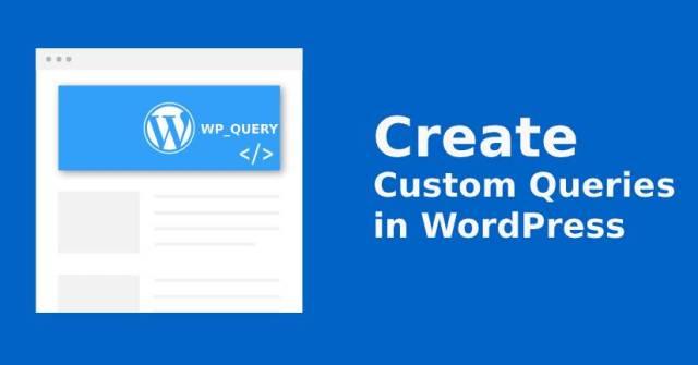 create custom queries in WordPress