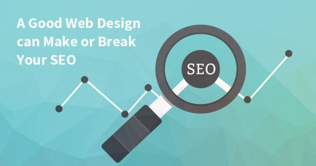 A Good Web Design can Make or Break Your SEO