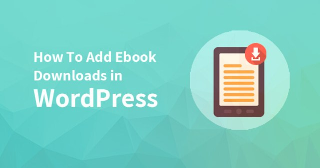 How to Add eBook Downloads and PDF Downloads in WordPress