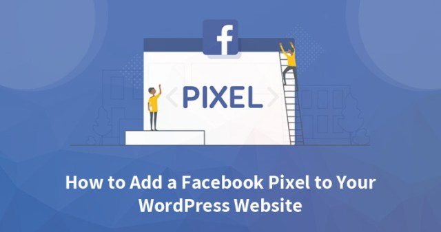 How to Add a Facebook Pixel to Your WordPress Website