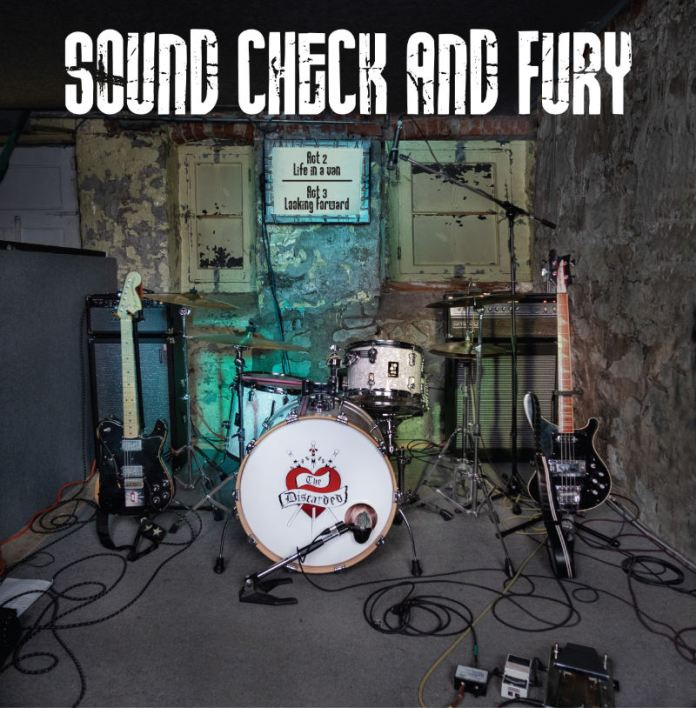 The Discarded: Sound Check and Fury