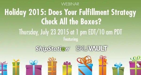 Holiday Webinar: Does Your Fulfillment Strategy Check All the Boxes?