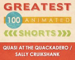 100 Greatest Animated Shorts / Quasi at the Quackadero / Sally Cruikshank