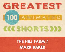 100 Greatest Animated Shorts / The Hill Farm / Mark Baker