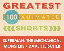 100 Greatest Animated Shorts / Superman: The Mechanical Monsters / Dave Fleischer