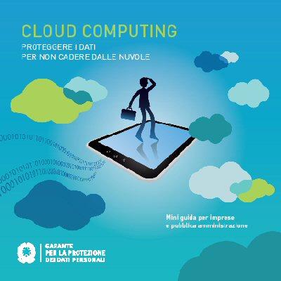 Documento del Garante per la Privacy Proteggere i dati per non cadere dalle nuvole