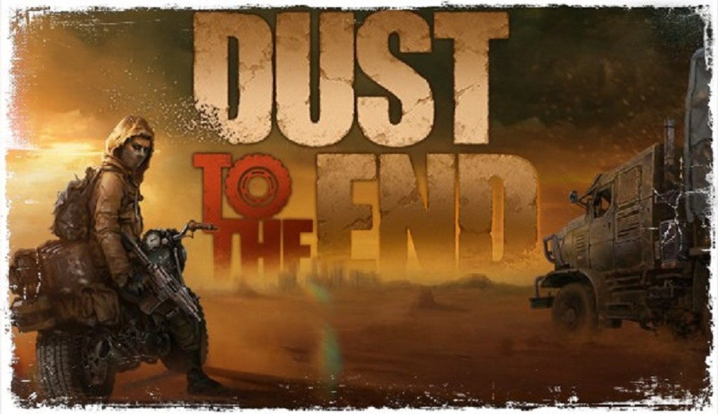Dust To The End Game