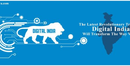 The Latest Revolutionary Trends Of Digital India Will Transform The Way We live