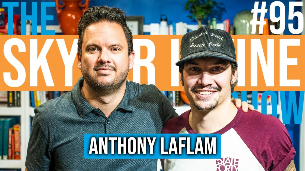 Building with Your Hands w/ Anthony LaFlam