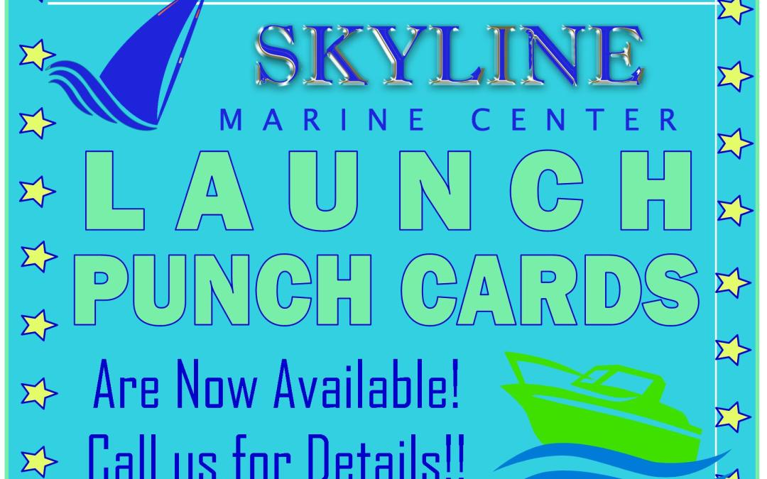 Launch Punch Cards Now Available at Skyline Marina!