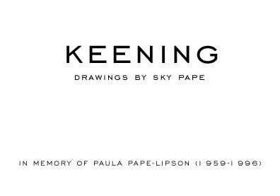 Sky Pape - Keening. Book of ink drawings.