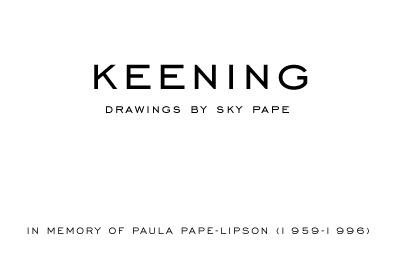 Sky Pape - Keening. Book of ink drawings.