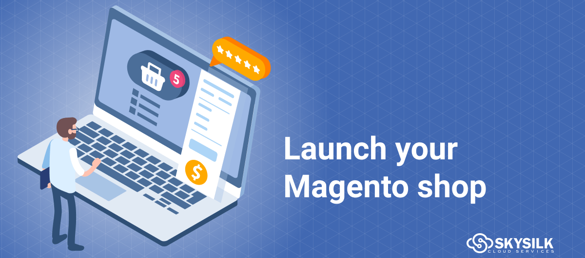 launch your Magento shop