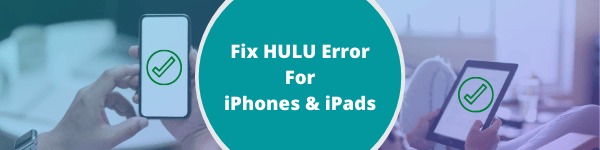 how to fix hulu error on iPhones and iPads