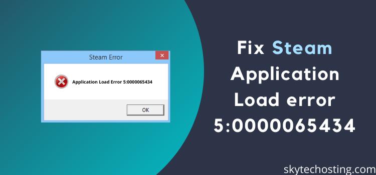 FIX: Application load error 5:0000065434 in Steam