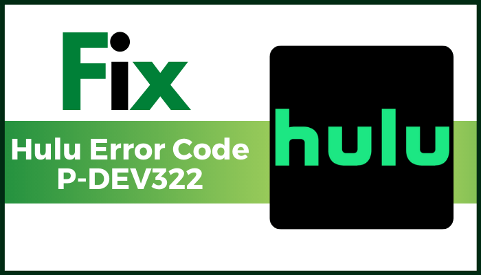 how to fix hulu error code p-dev322 img01