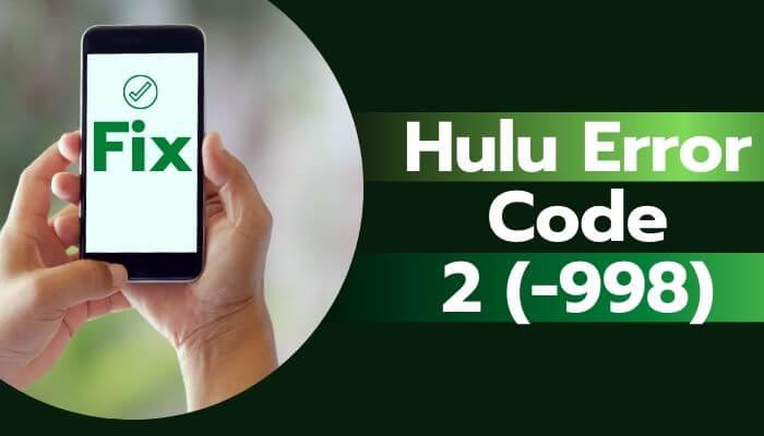 Fix Hulu Error Code 2-998 img00