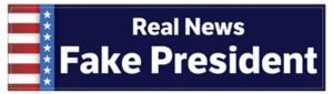 Fake News - Real News Fake President