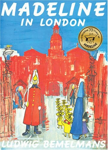 madeline-in-london by ludwig bemelmans