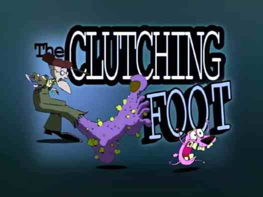 the clutching foot courage the cowardly dog