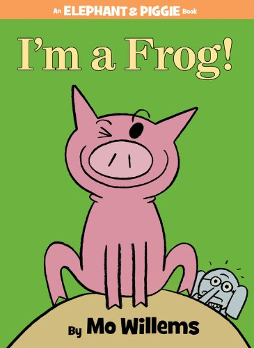 I'm a Frog Elephant and Piggie