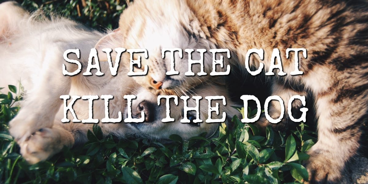 save the cat kill the dog